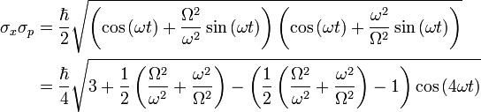\begin{align}\sigma_x \sigma_p&=\frac{\hbar}{2}\sqrt{\left( \cos{(\omega t)} + \frac{\Omega^2}{\omega^2} \sin{(\omega t)} \right)\left( \cos{(\omega t)} + \frac{\omega^2}{\Omega^2} \sin{(\omega t)} \right)} \\ &= \frac{\hbar}{4}\sqrt{3+\frac{1}{2}\left(\frac{\Omega^2}{\omega^2}+\frac{\omega^2}{\Omega^2}\right)-\left(\frac{1}{2}\left(\frac{\Omega^2}{\omega^2}+\frac{\omega^2}{\Omega^2}\right)-1\right) \cos{(4 \omega t)}}\end{align}