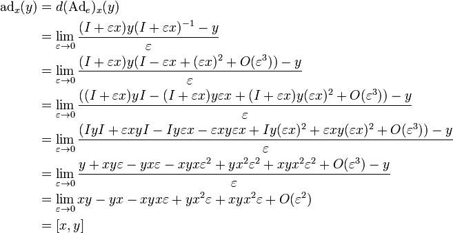 \begin{align} \mathrm{ad}_x(y) & = d (\mathrm{Ad}_{e})_{x}(y) \\ & = \lim_{\varepsilon \to 0}\frac{(I+\varepsilon x)y(I+\varepsilon x)^{-1}-y}{\varepsilon} \\ & = \lim_{\varepsilon \to 0}\frac{(I+\varepsilon x)y(I-\varepsilon x +(\varepsilon x)^2+O(\varepsilon^3))-y}{\varepsilon} \\ & = \lim_{\varepsilon \to 0}\frac{((I+\varepsilon x)yI- (I+\varepsilon x)y\varepsilon x +(I+\varepsilon x)y(\varepsilon x)^2 +O(\varepsilon^3))-y}{\varepsilon} \\ & = \lim_{\varepsilon \to 0}\frac{(I y I+\varepsilon x y I- I y \varepsilon x-\varepsilon x y \varepsilon x +Iy(\varepsilon x)^2+\varepsilon xy(\varepsilon x)^2 +O(\varepsilon^3))-y}{\varepsilon} \\ & = \lim_{\varepsilon \to 0}\frac{y+ x y \varepsilon - y x \varepsilon- x y x \varepsilon^{2} +y x^{2}\varepsilon^2 + x y x^{2}\varepsilon^2 +O(\varepsilon^3) -y}{\varepsilon} \\ & = \lim_{\varepsilon \to 0}x y - y x - x y x \varepsilon +y x^{2}\varepsilon + x y x^{2}\varepsilon +O(\varepsilon^2) \\ & = [x,y] \end{align}