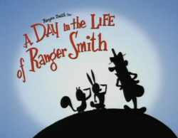 A Day in the Life of Ranger Smith.png
