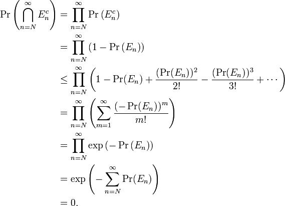 \begin{align} \Pr\left(\bigcap_{n=N}^{\infty}E_n^{c}\right)  &= \prod^{\infty}_{n=N}\Pr\left(E_n^{c}\right) \\ &= \prod^{\infty}_{n=N}\left(1-\Pr\left(E_n\right)\right) \\ &\leq \prod^{\infty}_{n=N}\left(1-\Pr(E_n)+\frac{(\Pr(E_n))^{2}}{2!}-\frac{(\Pr(E_n))^{3}}{3!}+\cdots\right) \\ & = \prod^{\infty}_{n=N}\left(\sum^{\infty}_{m=1}\frac{(-\Pr(E_n))^{m}}{m!}\right) \\ &=\prod^{\infty}_{n=N}\exp\left(-\Pr\left(E_n\right)\right)\\ &=\exp\left(-\sum^{\infty}_{n=N}\Pr(E_n)\right)\\ &= 0. \end{align}