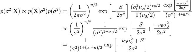 \begin{align} p(\sigma^2|\mathbf{X}) \propto p(\mathbf{X}|\sigma^2) p(\sigma^2) & = \left(\frac{1}{2\pi\sigma^2}\right)^{n/2} \exp\left[-\frac{S}{2\sigma^2}\right] \frac{(\sigma_0^2\nu_0/2)^{\nu_0/2}}{\Gamma(\nu_0/2)}~ \frac{\exp\left[ \frac{-\nu_0 \sigma^2}{2 \sigma_0^2}\right]}{(\sigma^2)^{1+\nu_0/2}} \\ &\propto \left(\frac{1}{\sigma^2}\right)^{n/2} \frac{1}{(\sigma^2)^{1+\nu_0/2}} \exp\left[-\frac{S}{2\sigma^2} + \frac{-\nu_0 \sigma_0^2}{2 \sigma^2}\right] \\ &= \frac{1}{(\sigma^2)^{1+(\nu_0+n)/2}} \exp\left[-\frac{\nu_0 \sigma_0^2 + S}{2\sigma^2}\right] \\ \end{align}