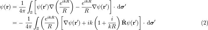 \begin{align}\psi(\mathbf{r}) & =\frac{1}{4\pi}\int_\mathbb{S}\left[ \psi(\mathbf{r}')\nabla\left( \frac{e^{ikR}}{R} \right) -\frac{e^{ikR}}{R}\nabla\psi(\mathbf{r}') \right]\cdot\,\mathrm{d}\boldsymbol{\sigma}'   \\  & =-\ \frac{1}{4\pi}\int_\mathbb{S}\left( \frac{e^{ikR}}{R} \right) \left[\nabla\psi(\mathbf{r}')+ik\left(1+\frac{i}{kR}\right)\hat{\mathbf{R}}\psi(\mathbf{r}')\right]\cdot\,\mathrm{d}\boldsymbol{\sigma}'  \qquad \qquad \qquad  \qquad (2)  \\ \end{align}