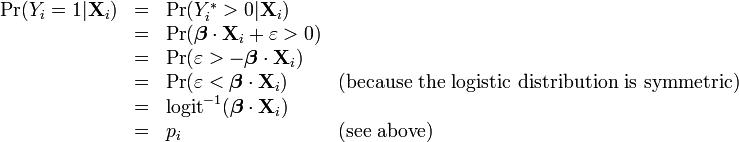 \begin{array}{rlll} \Pr(Y_i=1|\mathbf{X}_i) &=& \Pr(Y_i^\ast > 0|\mathbf{X}_i) & \\ &=& \Pr(\boldsymbol\beta \cdot \mathbf{X}_i + \varepsilon > 0) & \\ &=& \Pr(\varepsilon > -\boldsymbol\beta \cdot \mathbf{X}_i) &\\ &=& \Pr(\varepsilon < \boldsymbol\beta \cdot \mathbf{X}_i) & \text{(because the logistic distribution is symmetric)} \\ &=& \operatorname{logit}^{-1}(\boldsymbol\beta \cdot \mathbf{X}_i) & \\ &=& p_i & \text{(see above)} \end{array}