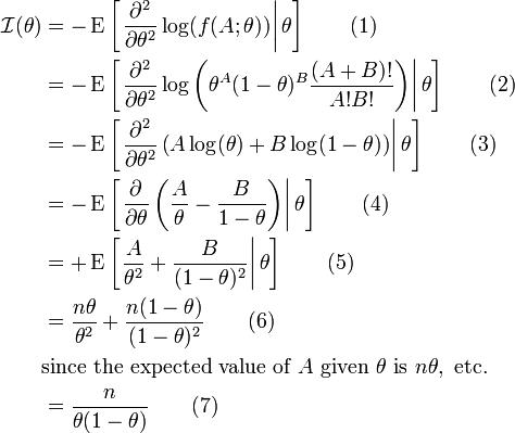 \begin{align} \mathcal{I}(\theta) & = -\operatorname{E} \left[ \left.  \frac{\partial^2}{\partial\theta^2} \log(f(A;\theta)) \right  \theta \right] \qquad (1) \\ & = -\operatorname{E} \left[ \left.  \frac{\partial^2}{\partial\theta^2} \log  \left(   \theta^A(1-\theta)^B\frac{(A+B)!}{A!B!}  \right) \right  \theta \right] \qquad (2) \\ & = -\operatorname{E} \left[ \left.  \frac{\partial^2}{\partial\theta^2}   \left(   A \log (\theta) + B \log(1-\theta)  \right) \right  \theta \right] \qquad (3) \\ & = -\operatorname{E} \left[ \left.  \frac{\partial}{\partial\theta}  \left(   \frac{A}{\theta} - \frac{B}{1-\theta}  \right) \right  \theta \right] \qquad (4) \\ & = +\operatorname{E} \left[ \left.  \frac{A}{\theta^2} + \frac{B}{(1-\theta)^2} \right  \theta \right] \qquad (5) \\ & = \frac{n\theta}{\theta^2} + \frac{n(1-\theta)}{(1-\theta)^2} \qquad (6) \\ & \text{since the expected value of }A\text{ given }\theta\text{ is }n\theta,\text{ etc.} \\ & = \frac{n}{\theta(1-\theta)} \qquad (7) \end{align}