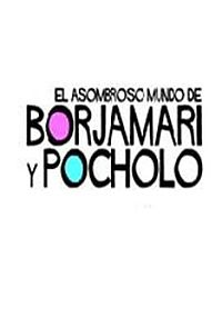 El asombroso mundo de Borjamari y Pocholo.jpg