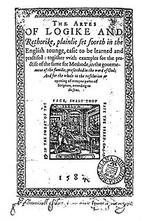 """Frontispiece, with title beginning """"The Artes of Logike and Rethorike, plainlie set foorth in the English tounge, easie to be learned and practised""""."""
