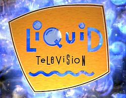 Liquid tv.jpg