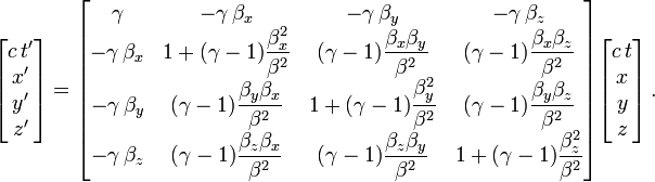 \begin{bmatrix} c\,t' \\ x' \\ y' \\ z' \end{bmatrix} = \begin{bmatrix} \gamma&-\gamma\,\beta_x&-\gamma\,\beta_y&-\gamma\,\beta_z\\ -\gamma\,\beta_x&1+(\gamma-1)\dfrac{\beta_x^2}{\beta^2}&(\gamma-1)\dfrac{\beta_x \beta_y}{\beta^2}&(\gamma-1)\dfrac{\beta_x \beta_z}{\beta^2}\\ -\gamma\,\beta_y&(\gamma-1)\dfrac{\beta_y \beta_x}{\beta^2}&1+(\gamma-1)\dfrac{\beta_y^2}{\beta^2}&(\gamma-1)\dfrac{\beta_y \beta_z}{\beta^2}\\ -\gamma\,\beta_z&(\gamma-1)\dfrac{\beta_z \beta_x}{\beta^2}&(\gamma-1)\dfrac{\beta_z \beta_y}{\beta^2}&1+(\gamma-1)\dfrac{\beta_z^2}{\beta^2}\\ \end{bmatrix} \begin{bmatrix} c\,t \\ x \\ y \\ z \end{bmatrix}\,.