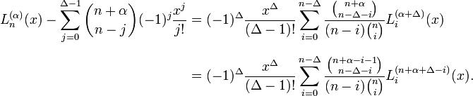 \begin{align}L_n^{(\alpha)}(x)- \sum_{j=0}^{\Delta-1} {n+\alpha \choose n-j} (-1)^j \frac{x^j}{j!}&= (-1)^\Delta\frac{x^\Delta}{(\Delta-1)!} \sum_{i=0}^{n-\Delta} \frac{{n+\alpha \choose n-\Delta-i}}{(n-i){n \choose i}}L_i^{(\alpha+\Delta)}(x)\\[6pt]  &=(-1)^\Delta\frac{x^\Delta}{(\Delta-1)!} \sum_{i=0}^{n-\Delta} \frac{{n+\alpha-i-1 \choose n-\Delta-i}}{(n-i){n \choose i}}L_i^{(n+\alpha+\Delta-i)}(x).\end{align}