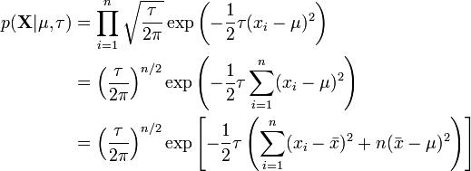 \begin{align} p(\mathbf{X}|\mu,\tau) &= \prod_{i=1}^n \sqrt{\frac{\tau}{2\pi}} \exp\left(-\frac{1}{2}\tau(x_i-\mu)^2\right) \\ &= \left(\frac{\tau}{2\pi}\right)^{n/2} \exp\left(-\frac{1}{2}\tau \sum_{i=1}^n (x_i-\mu)^2\right) \\ &= \left(\frac{\tau}{2\pi}\right)^{n/2} \exp\left[-\frac{1}{2}\tau \left(\sum_{i=1}^n(x_i-\bar{x})^2 + n(\bar{x} -\mu)^2\right)\right] \end{align}