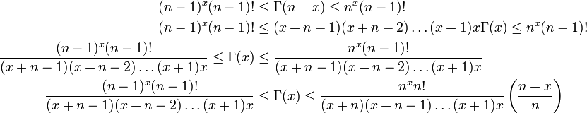 \, \begin{align} (n-1)^x(n-1)!&\leq \Gamma(n+x)\leq n^x(n-1)!\\ (n-1)^x(n-1)!&\leq (x+n-1)(x+n-2)\ldots(x+1)x\Gamma(x)\leq n^x(n-1)!\\ \frac{(n-1)^x(n-1)!}{(x+n-1)(x+n-2)\ldots(x+1)x}\leq \Gamma(x)&\leq\frac{n^x(n-1)!}{(x+n-1)(x+n-2)\ldots(x+1)x}\\ \frac{(n-1)^x(n-1)!}{(x+n-1)(x+n-2)\ldots(x+1)x}&\leq \Gamma(x)\leq\frac{n^xn!}{(x+n)(x+n-1)\ldots(x+1)x}\left(\frac{n+x}{n}\right)\\ \end{align} \,
